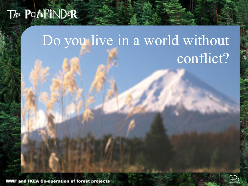 Do you live in a world without conflict