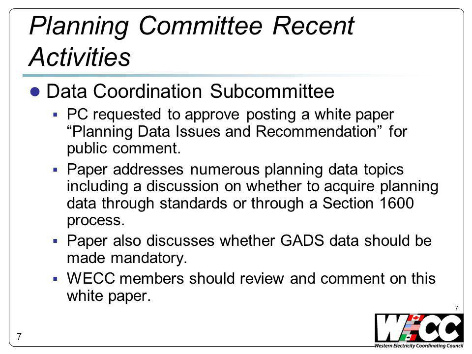 7 Planning Committee Recent Activities ● Data Coordination Subcommittee  PC requested to approve posting a white paper Planning Data Issues and Recommendation for public comment.