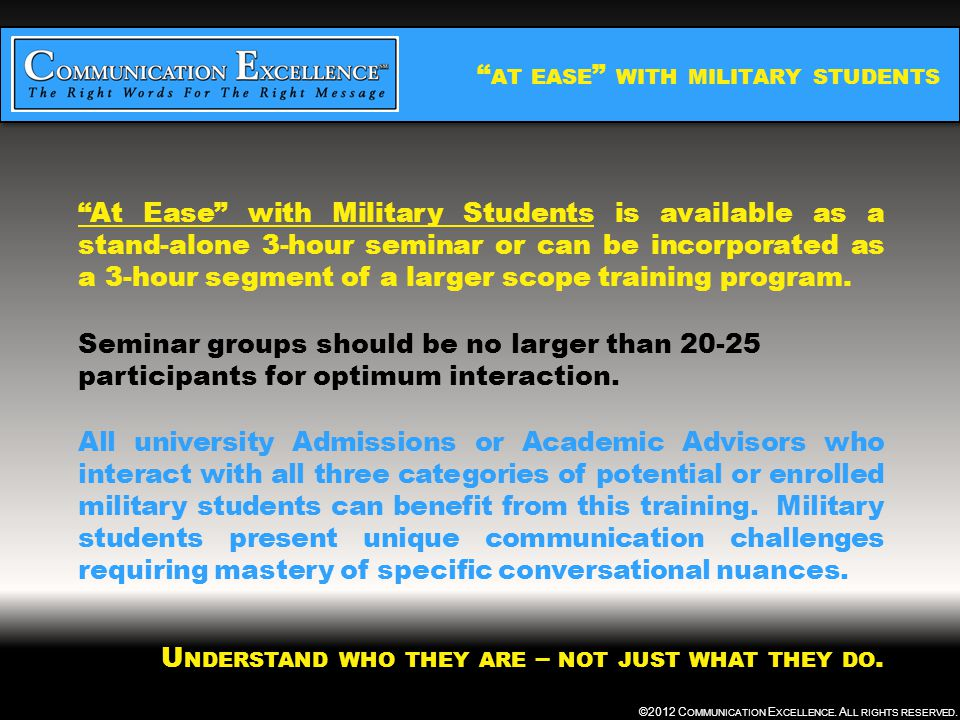 """"""" AT EASE """" WITH MILITARY STUDENTS ©2012 C OMMUNICATION E XCELLENCE. A LL RIGHTS RESERVED. """"At Ease"""" with Military Students is available as a stand-al"""