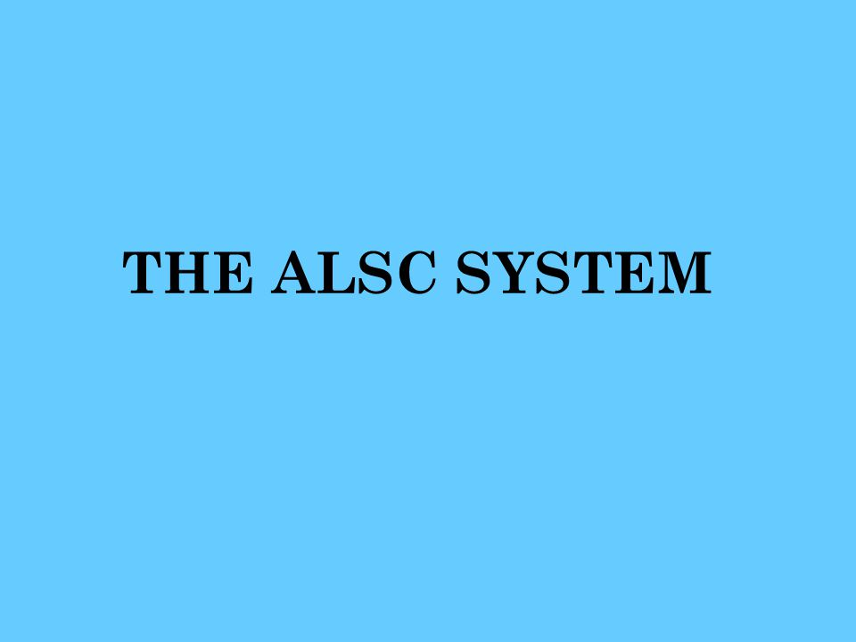 THE ALSC SYSTEM