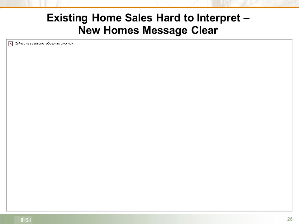 26 Existing Home Sales Hard to Interpret – New Homes Message Clear