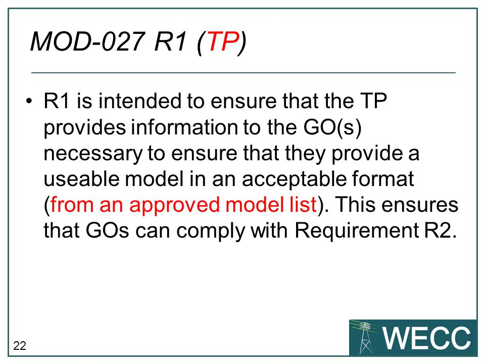 22 R1 is intended to ensure that the TP provides information to the GO(s) necessary to ensure that they provide a useable model in an acceptable forma