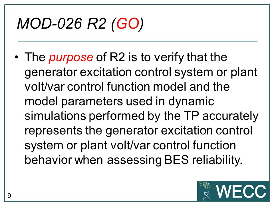 9 The purpose of R2 is to verify that the generator excitation control system or plant volt/var control function model and the model parameters used i