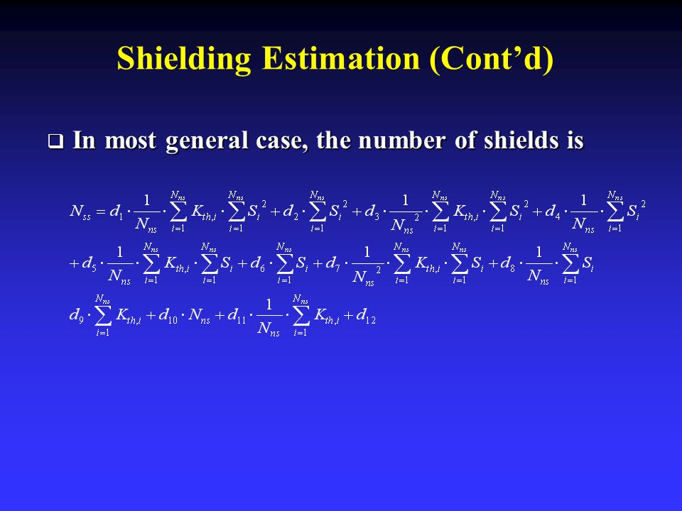 Shielding Estimation (Cont'd)  In most general case, the number of shields is