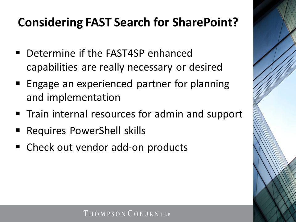Considering FAST Search for SharePoint.