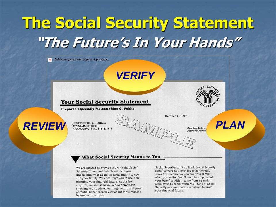 "REVIEW VERIFY PLAN The Social Security Statement ""The Future's In Your Hands"""