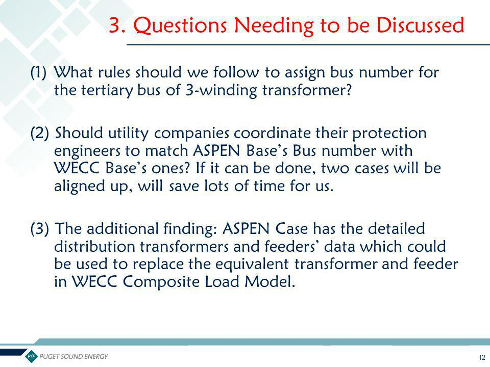 12 (1)What rules should we follow to assign bus number for the tertiary bus of 3-winding transformer? (2) Should utility companies coordinate their pr