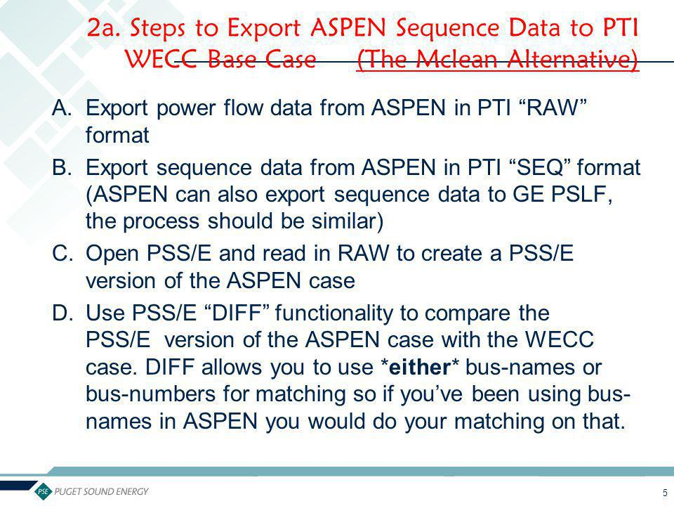 6 (4) Trace down each line, transformer, generator, Switch Shunt… in PTI Target Case and compare it to the one in ASPEN Case.