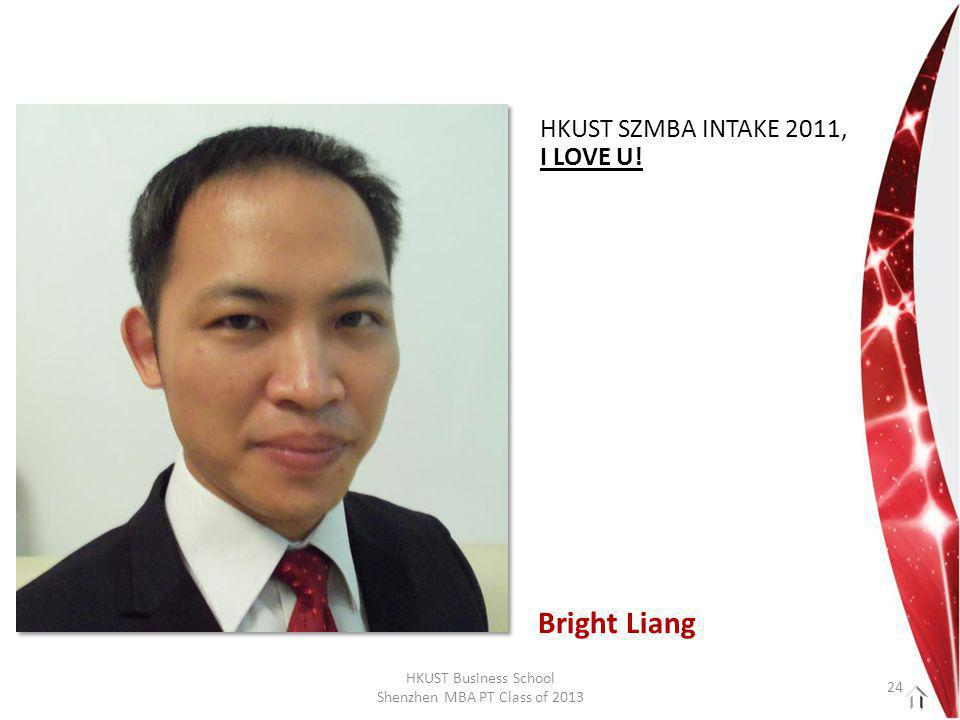 HKUST Business School Shenzhen MBA PT Class of 2013 HKUST SZMBA INTAKE 2011, I LOVE U.