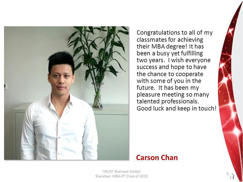 HKUST Business School Shenzhen MBA PT Class of 2013 Hey, fellow, Thank You for giving me amazing 2 years time.