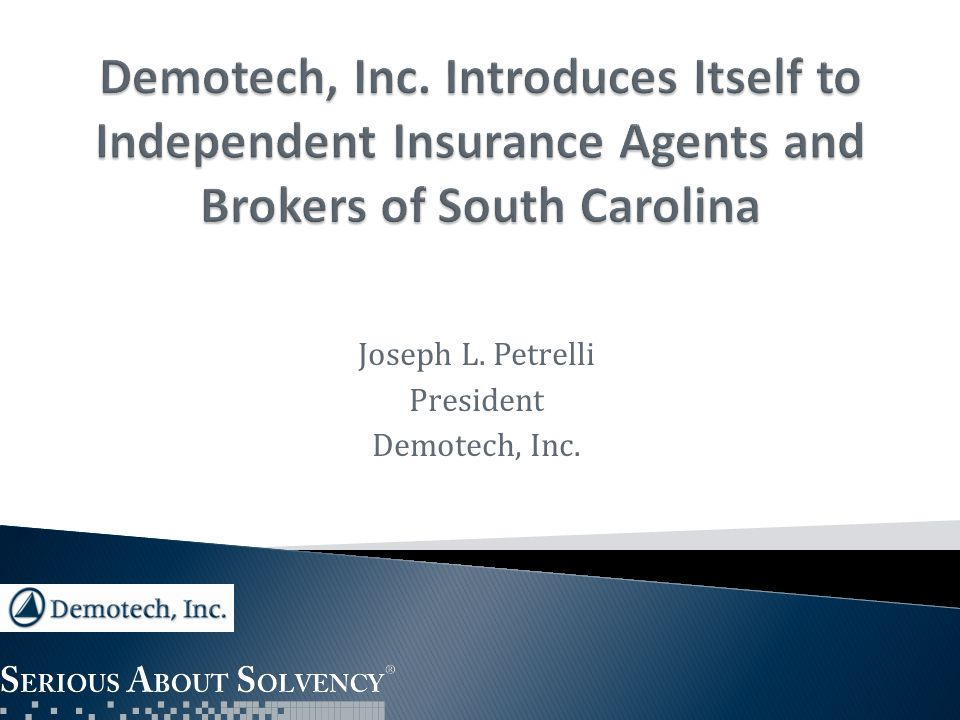 Joseph L. Petrelli President Demotech, Inc.