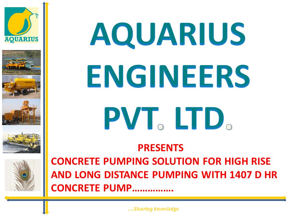 …Sharing knowledge 1407 D HR AQUARIUS 1407 D HR IS MARKET LEADER IN IT'S CLASS, IT IS SUITABLE FOR HIGH RISE AND LONG DISTANCE PUMPING WITH LOW MAINTAINANCE COST AND WITH HIGH FUEL EFFICANCY…………..