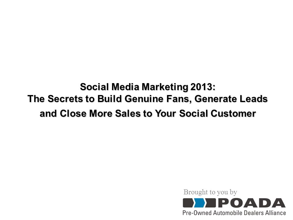 Social Media Marketing 2013: The Secrets to Build Genuine Fans, Generate Leads and Close More Sales to Your Social Customer