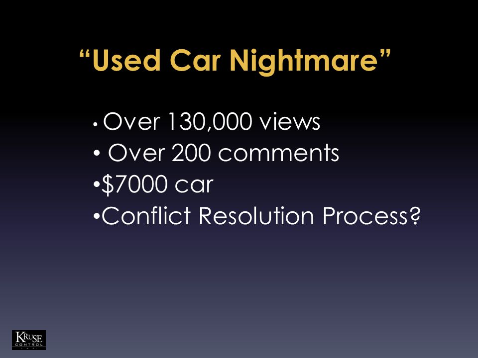 Over 130,000 views Over 200 comments $7000 car Conflict Resolution Process?
