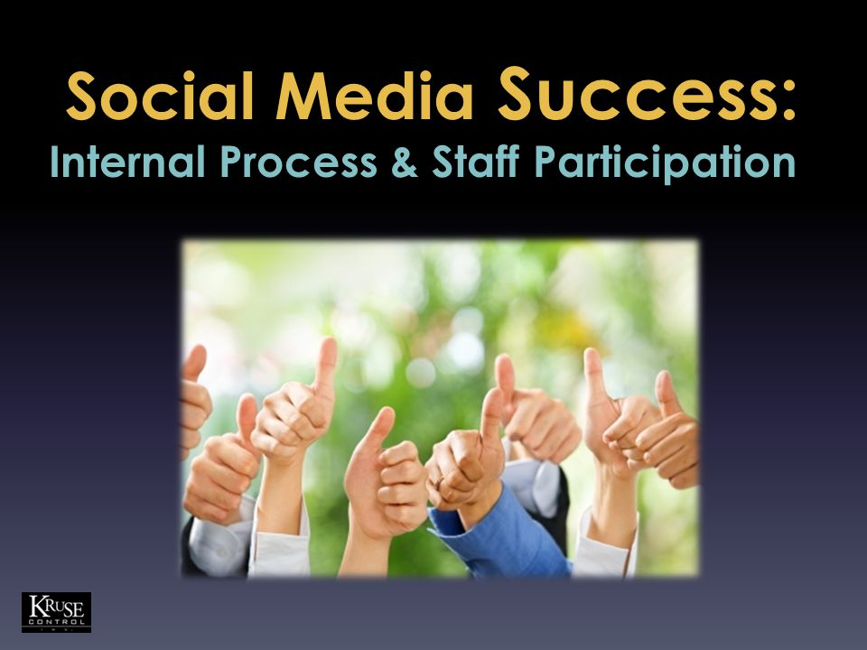 Success: Social Media Success: Internal Process & Staff Participation