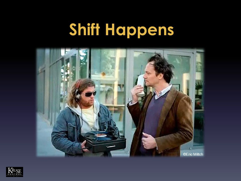 Shift Happens ©Eric Miltch