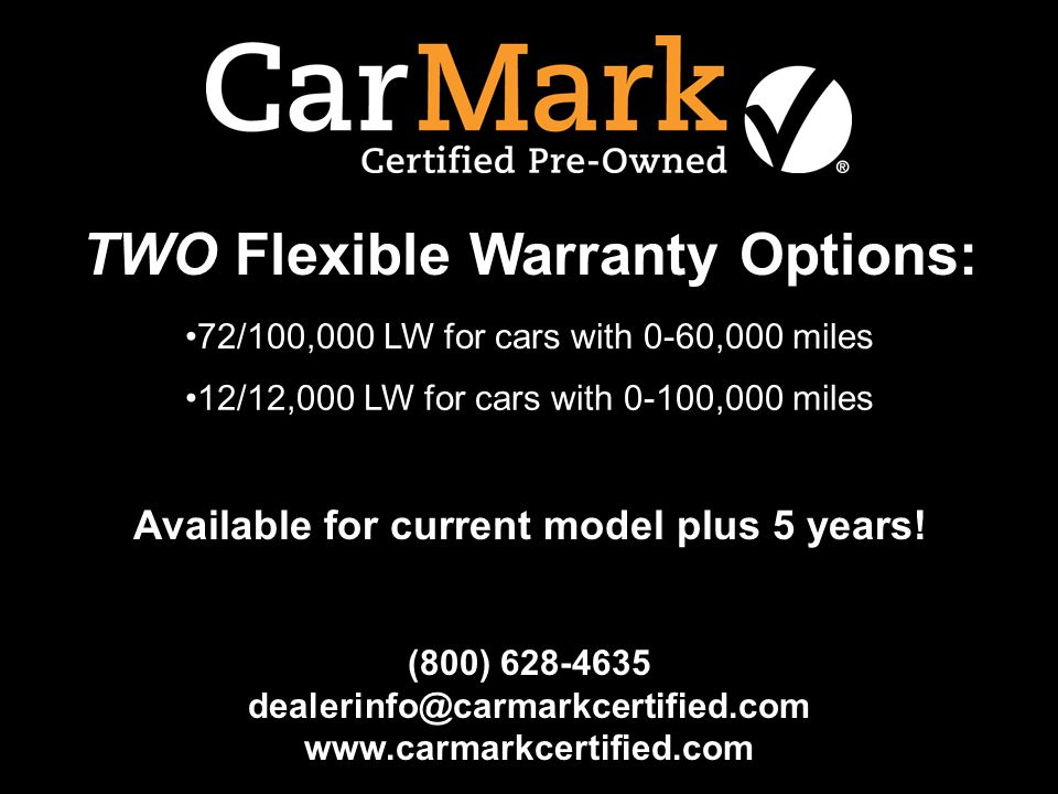 TWO Flexible Warranty Options: Available for current model plus 5 years! 12/12,000 LW for cars with 0-100,000 miles 72/100,000 LW for cars with 0-60,0
