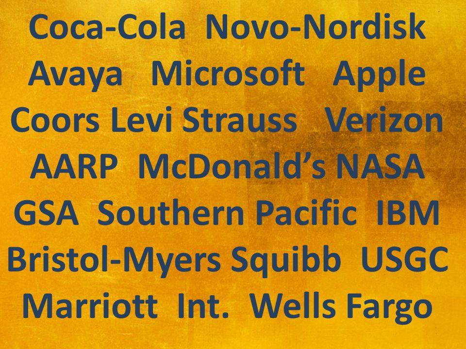 Coca-Cola Novo-Nordisk Avaya Microsoft Apple Coors Levi Strauss Verizon AARP McDonald's NASA GSA Southern Pacific IBM Bristol-Myers Squibb USGC Marriott Int.