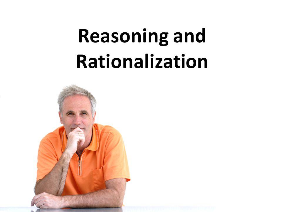 Reasoning and Rationalization