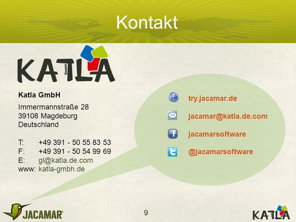 9 Katla GmbH Immermannstraße 28 39108 Magdeburg Deutschland T: +49 391 - 50 55 83 53 F: +49 391 - 50 54 99 69 E: gl@katla.de.com www:katla-gmbh.de try.jacamar.de jacamar@katla.de.com jacamarsoftware @jacamarsoftware Kontakt