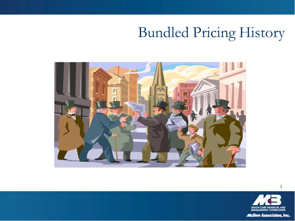 Bundled Contracts Background  Many providers started negotiating bundled or global pricing contracts in the mid 1990's  Initial focus was on big ticket inpatient procedures  Primarily negotiated with managed care organizations  Was a mechanism for payers to fix their price for high cost cases 4