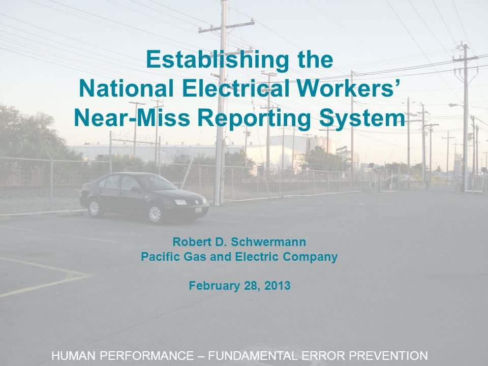 Establishing the National Electrical Workers' Near-Miss Reporting System Robert D.