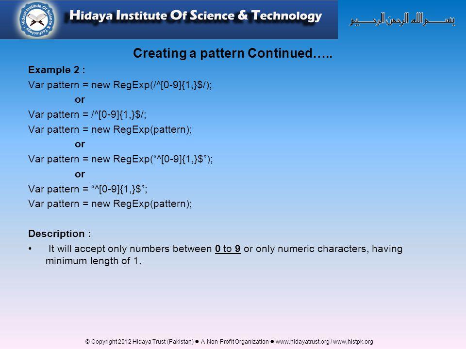 © Copyright 2012 Hidaya Trust (Pakistan) ● A Non-Profit Organization ● www.hidayatrust.org / www,histpk.org Creating a pattern Continued…..