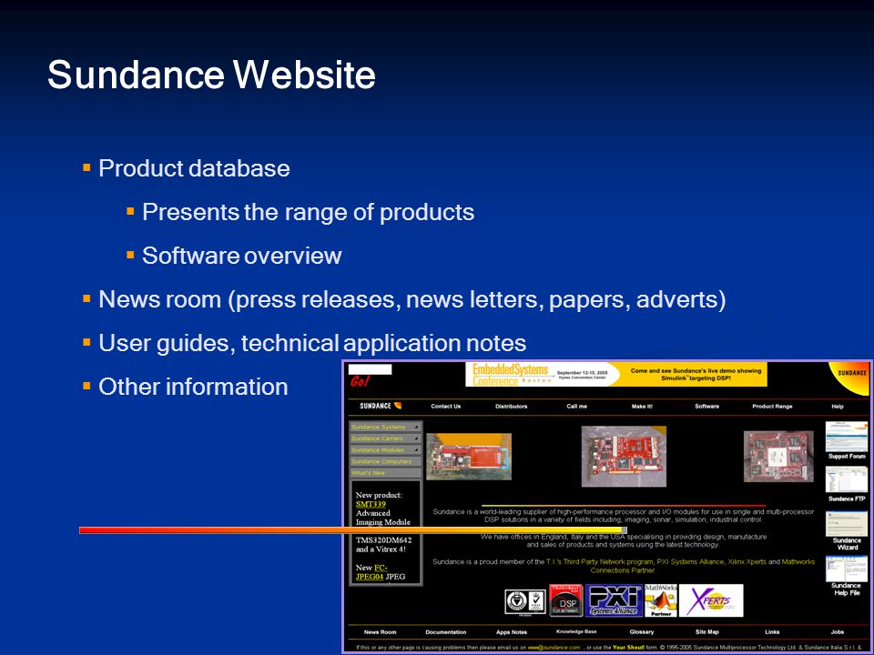 Sundance Website  Product database  Presents the range of products  Software overview  News room (press releases, news letters, papers, adverts)  User guides, technical application notes  Other information