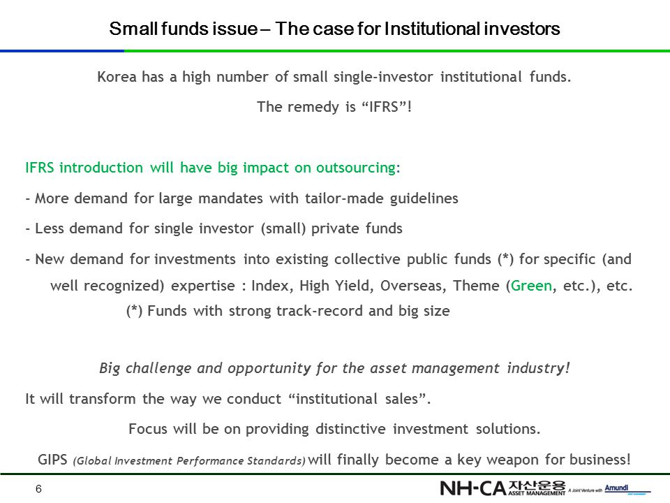 Small funds issue – The case for Institutional investors Korea has a high number of small single-investor institutional funds.