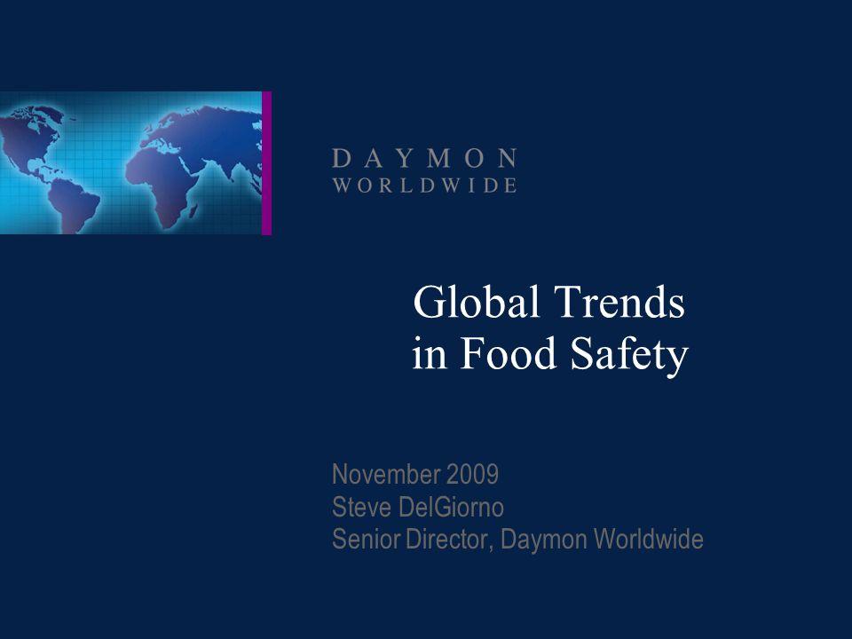 Global Trends in Food Safety November 2009 Steve DelGiorno Senior Director, Daymon Worldwide