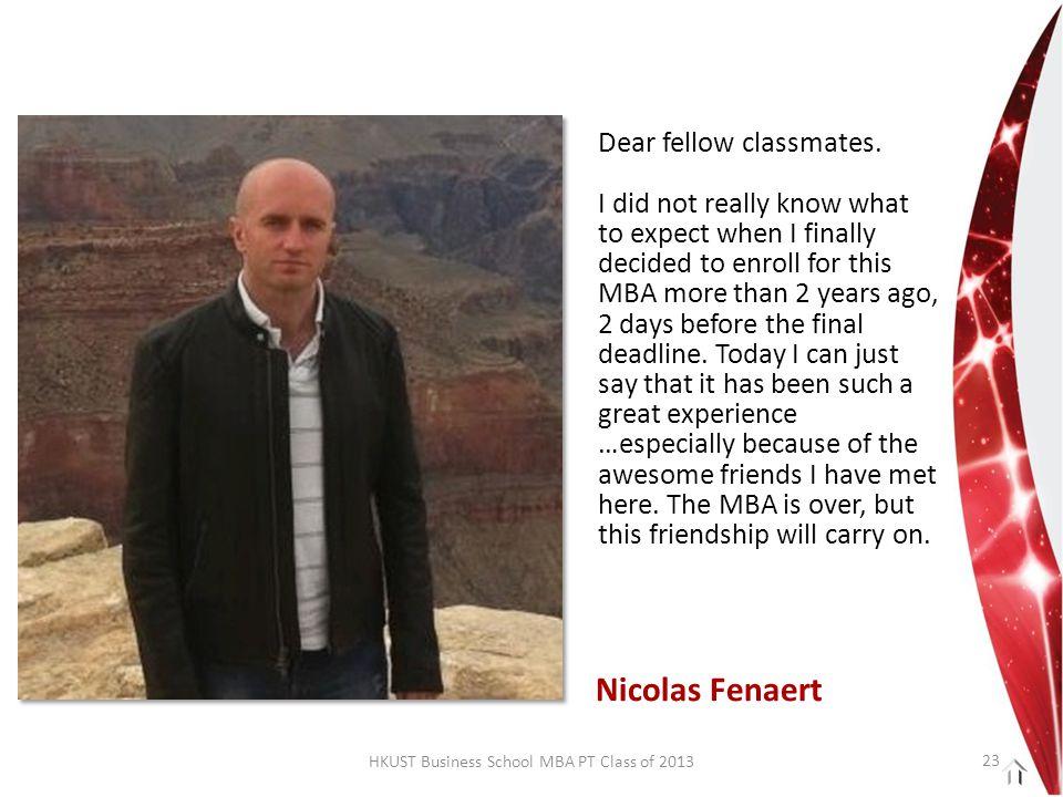 HKUST Business School MBA PT Class of 2013 Dear fellow classmates.