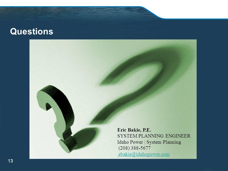 Questions Eric Bakie, P.E.