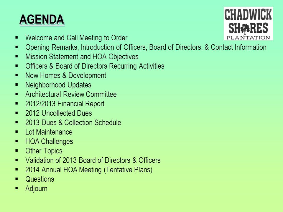 AGENDAAGENDA  Welcome and Call Meeting to Order  Opening Remarks, Introduction of Officers, Board of Directors, & Contact Information  Mission Stat