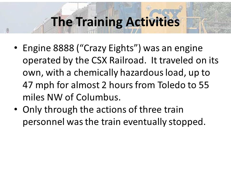 The Training Activities Engine 8888 ( Crazy Eights ) was an engine operated by the CSX Railroad.