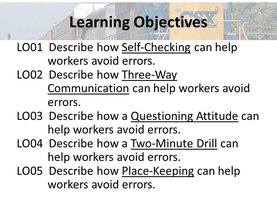 Learning Objectives LO01 Describe how Self-Checking can help workers avoid errors.
