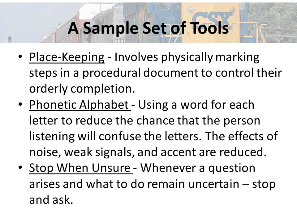 A Sample Set of Tools Place-Keeping - Involves physically marking steps in a procedural document to control their orderly completion.