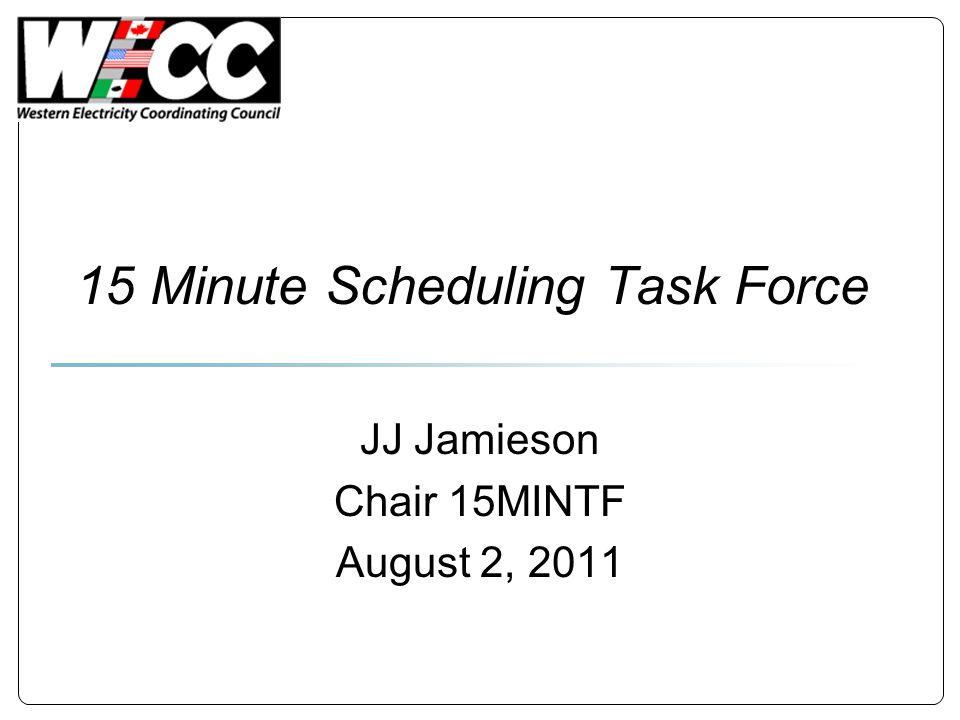 15 Minute Scheduling Task Force JJ Jamieson Chair 15MINTF August 2, 2011