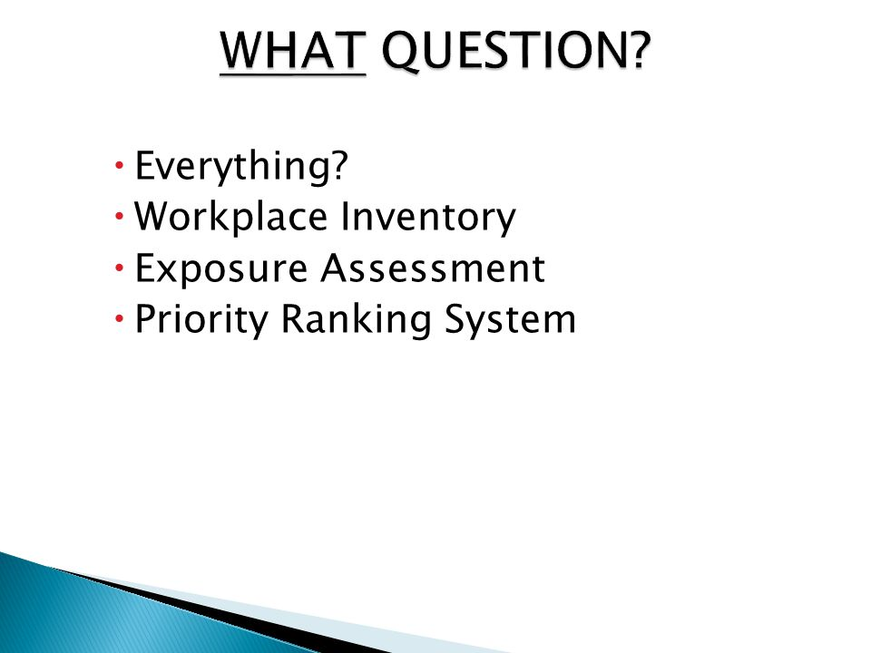  Everything  Workplace Inventory  Exposure Assessment  Priority Ranking System