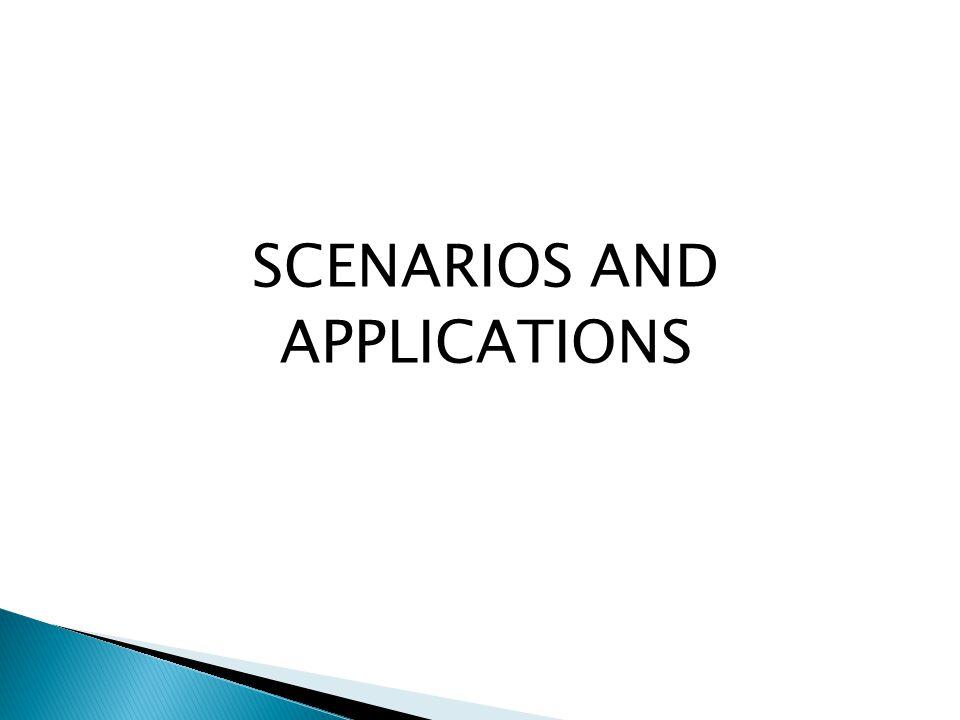 SCENARIOS AND APPLICATIONS