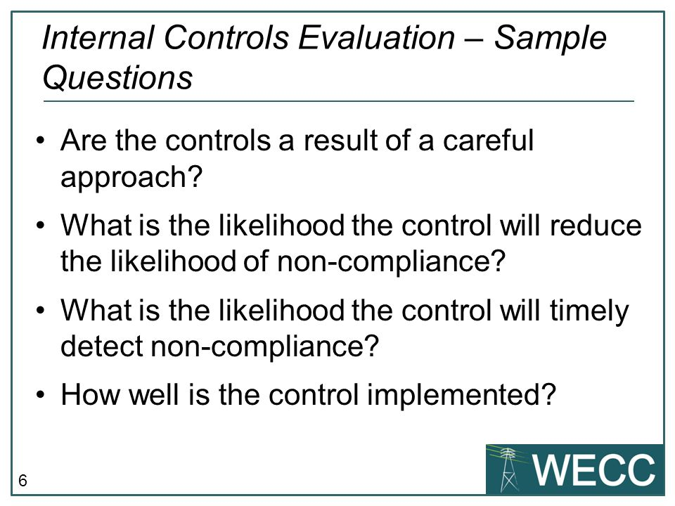 6 Are the controls a result of a careful approach? What is the likelihood the control will reduce the likelihood of non-compliance? What is the likeli