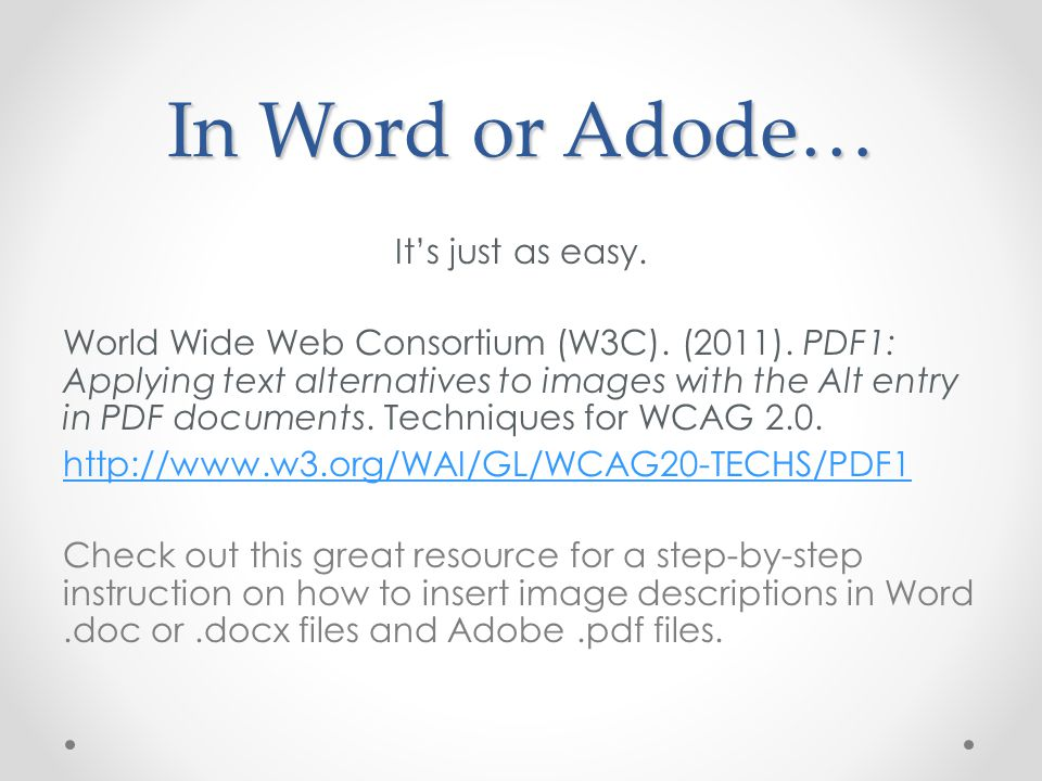 In Word or Adode… It's just as easy. World Wide Web Consortium (W3C).