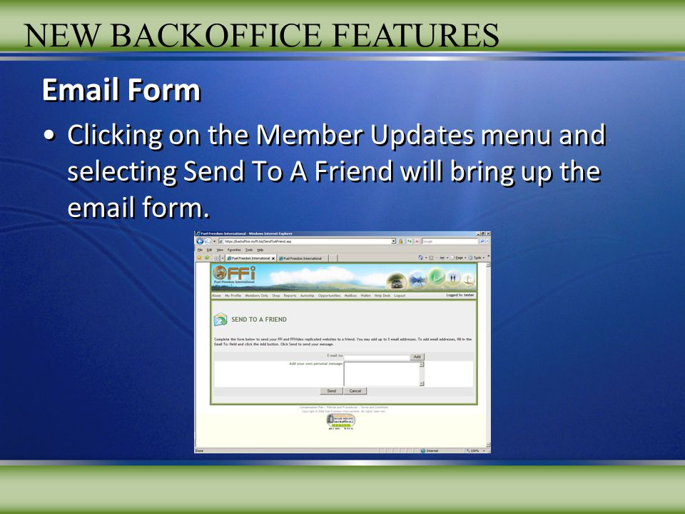 Email Form Clicking on the Member Updates menu and selecting Send To A Friend will bring up the email form.