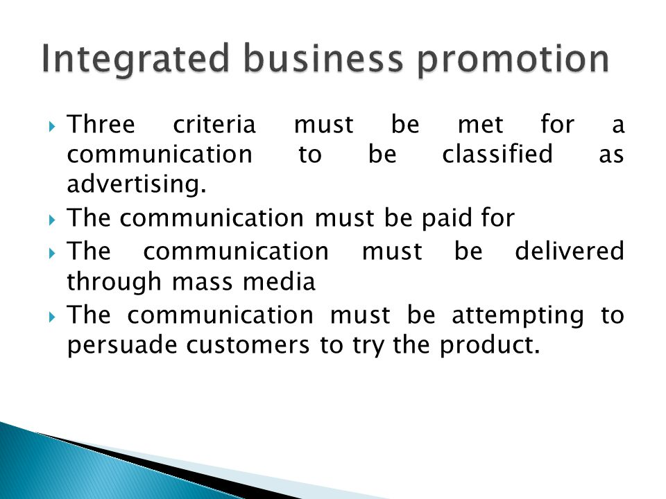  Three criteria must be met for a communication to be classified as advertising.