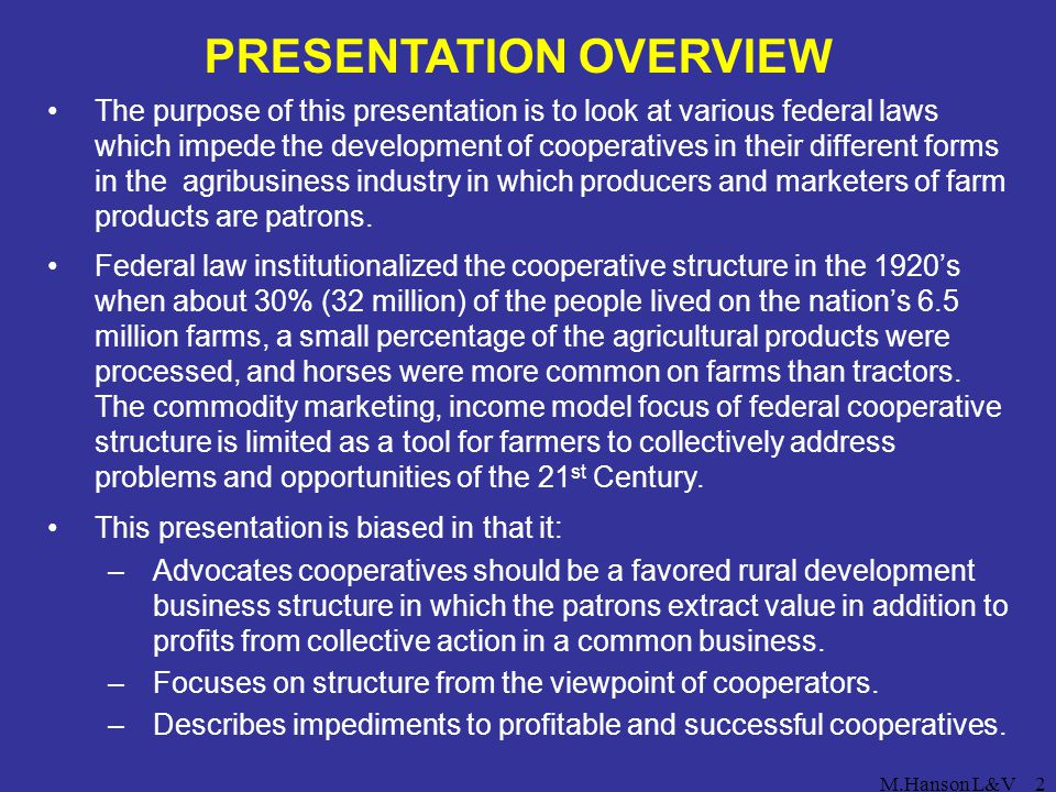 M.Hanson L&V2 PRESENTATION OVERVIEW The purpose of this presentation is to look at various federal laws which impede the development of cooperatives i
