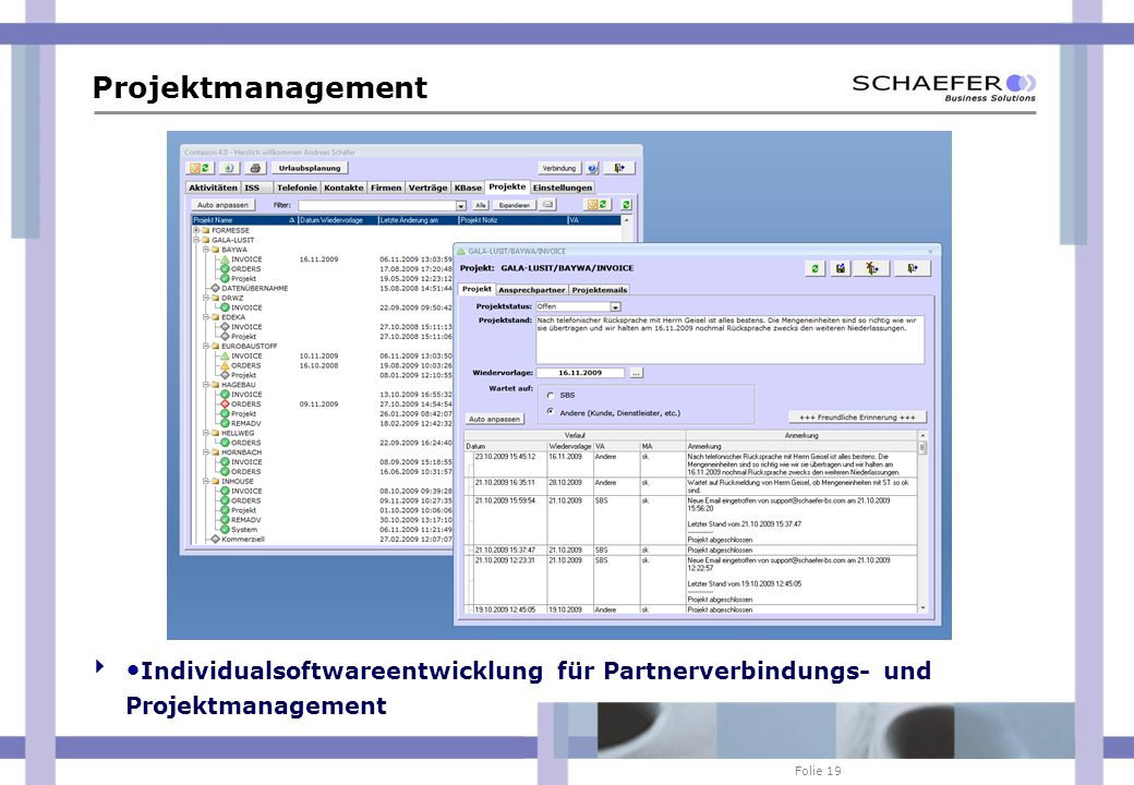 Folie 19 Projektmanagement Individualsoftwareentwicklung für Partnerverbindungs- und Projektmanagement