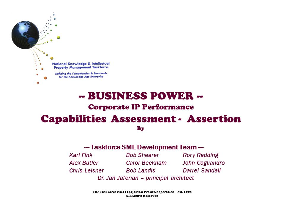 -- BUSINESS POWER -- Corporate IP Performance Capabilities Assessment - Assertion By The Taskforce is a 501(c)6 Non-Profit Corporation – est. 1991 All