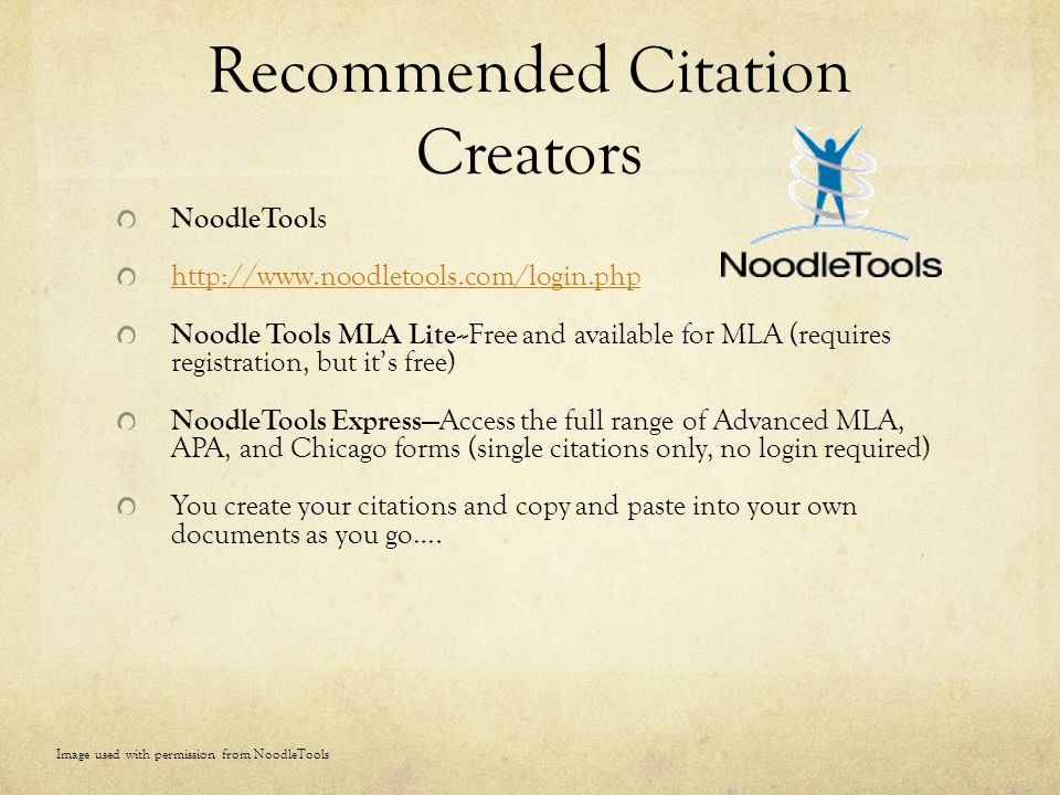 Recommended Citation Creators NoodleTool s http://www.noodletools.com/login.php Noodle Tools MLA Lite --Free and available for MLA (requires registrat