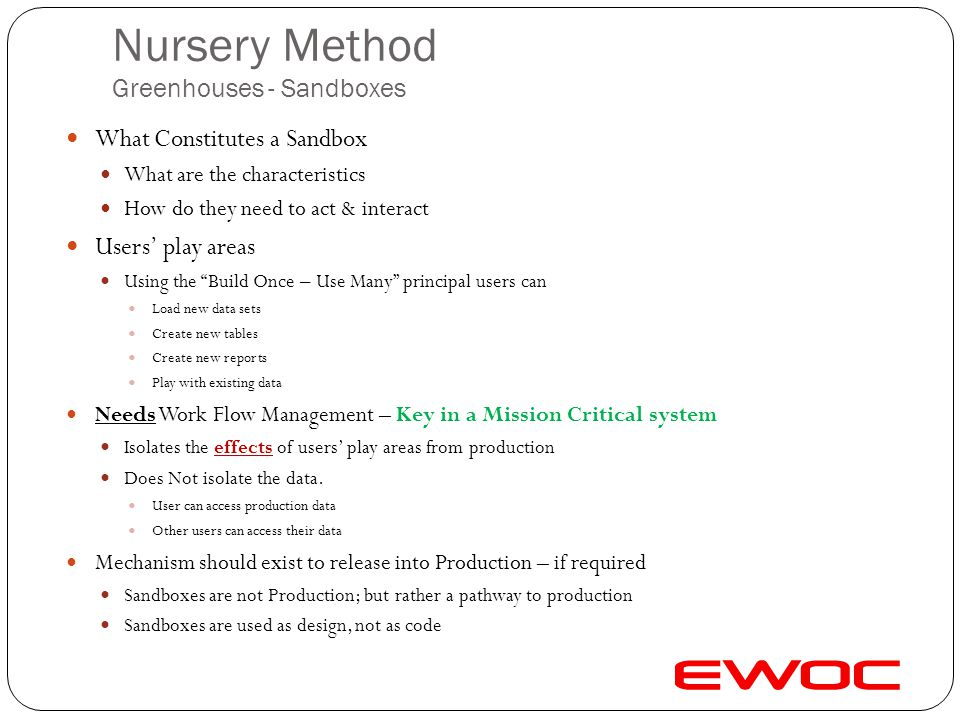 Nursery Method Principals Focuses on: Users – Not Processes and tools Working systems – Not exhaustive documentation Working together – Not adhering t