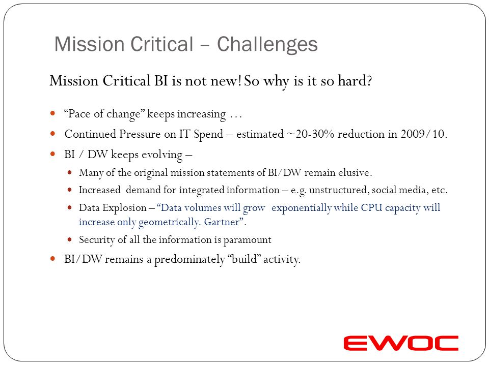 Mission Critical BI – Real World Examples E-everything – 24x7 E-Government Health care monitoring – Commissioning / Payment for quality / results Refe
