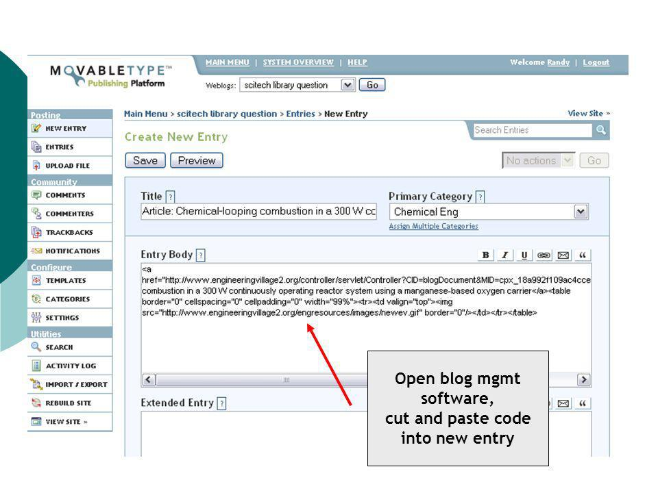 Open blog mgmt software, cut and paste code into new entry